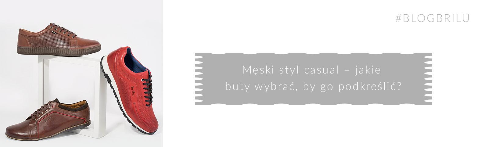Meski Styl Casual Jakie Buty Wybrac By Go Podkreslic Blog Brilu Pl